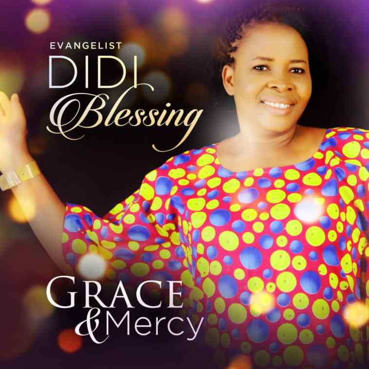 Blessing Didi - Grace and Mercy