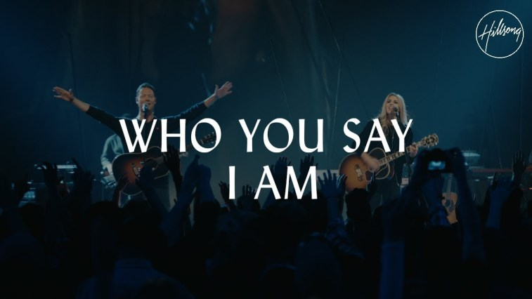 Hillsong Who you say i am