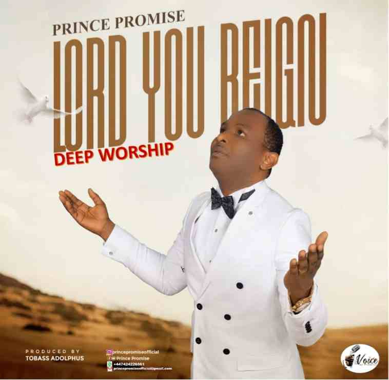 Prince Promise - Lord You Reign