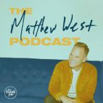 """MATTHEW WEST LAUNCHES """"THE MATTHEW WEST PODCAST"""""""