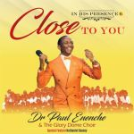 MUSIC + VIDEO: CLOSE TO YOU - PAUL ENENCHE