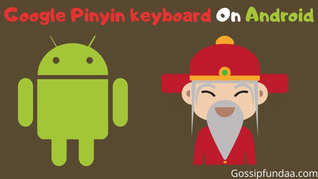 Google pinyin input on Android