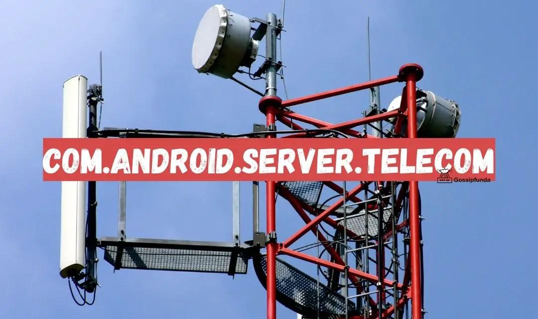 Com Android Server Telecom