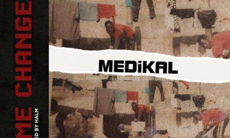 Medikal - Time Changes