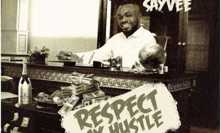 Sayvee – Respect My Hustle