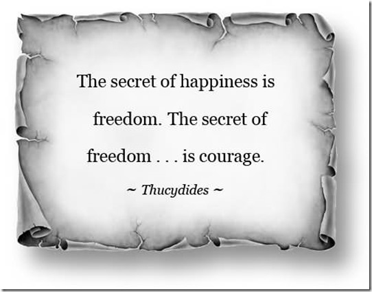thesecretofhappinessisfreedomthesecretoffreedomiscourage24_thumb