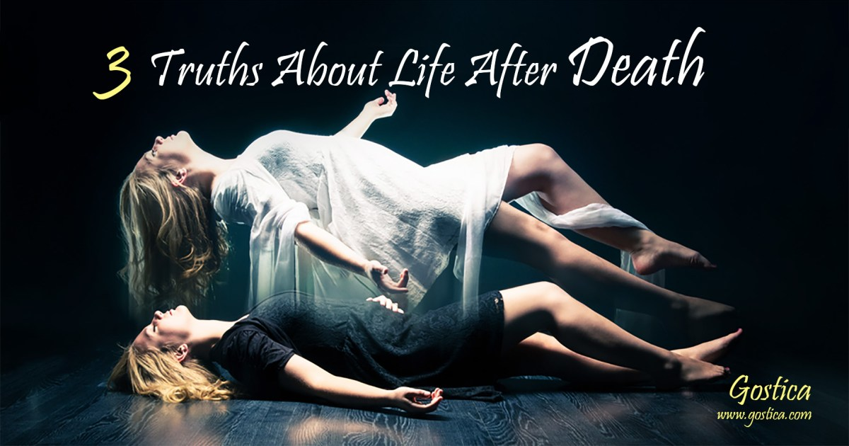 The 3 Truths About Life After Death