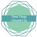 Three Things Thursday (Three Bad Habits)