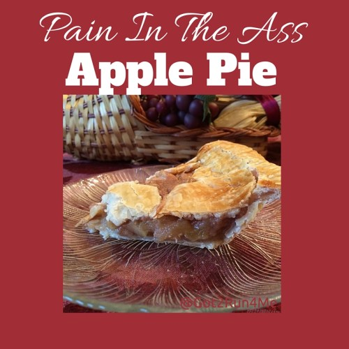 Pain In The Ass Apple Pie