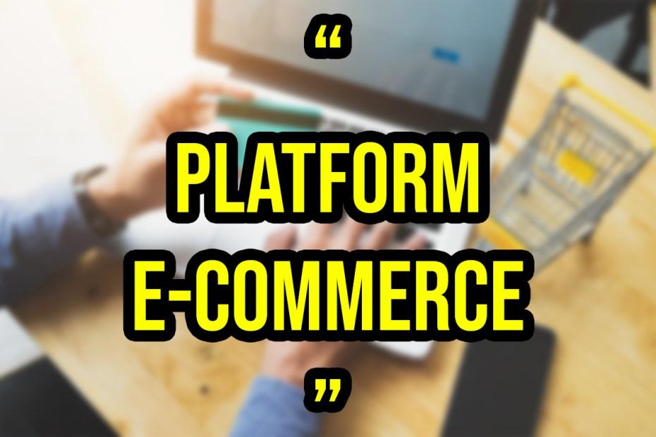 Platform E-commerce