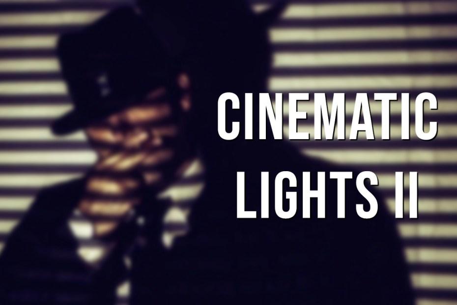 CINEMATIC LIGHTS II