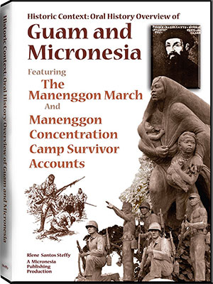 Historic Context: Oral History Overview of Guam and Micronesia