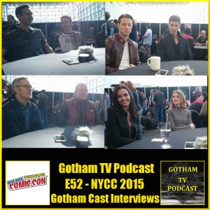 GTVP E52 Gotham Cast Interviews and New York Comic Con