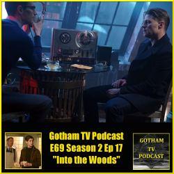 GTVP E69 Gotham S02E17 Into The Woods Podcast