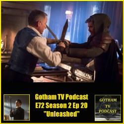 GTVP E72 Gotham S02E20 Unleashed Podcast