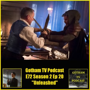 GTVP E72 Gotham S02E20 Unleashed Podcast