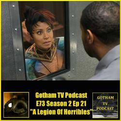 GTVP E73 Gotham S02E21 A Legion of Horribles Podcast
