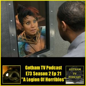 GTVP E73 Gotham S02E21 A Legion of Horribles Podcast