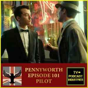 Pennyworth Pilot Podcast