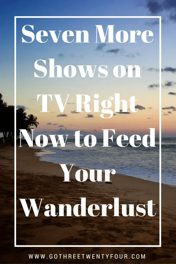 seven-more-shows-on-tv-right-now-to-feed-your-wanderlust-design-1