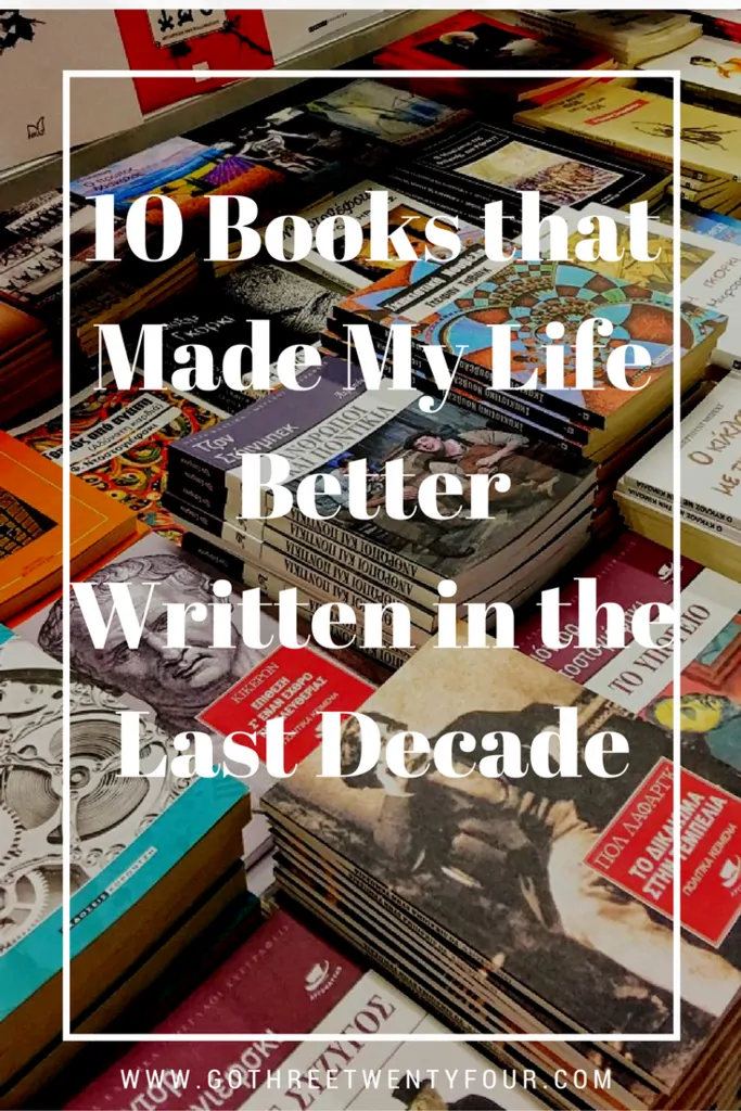 10-books-that-made-my-life-better-written-in-the-last-decade