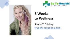 8 Weeks to Wellness - Sheila Z Stirling PhD
