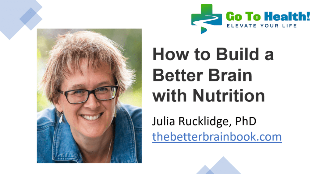 How to Build a Better Brain with Nutrition - Julia Rucklidge PhD