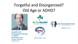 Forgetful and disorganized? Old Age or ADHD?