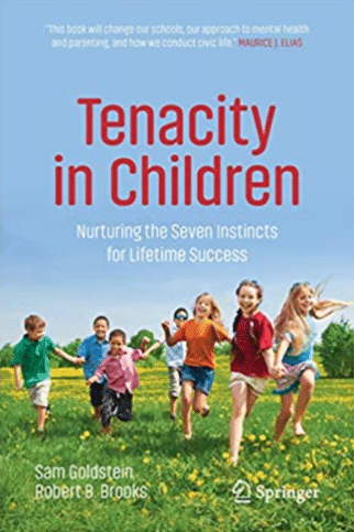 Robert Brooks PhD Sam Goldstein PhD Tenacity in Children