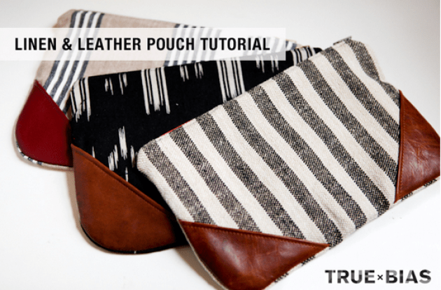 "True Bias has a lovely linen and leather pouch tutorial that's perfect for when you want to boost the ""chic factor"" of your carry all. -Sewtorial"