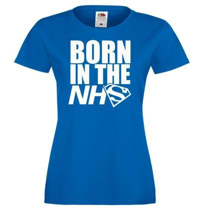 NHS honour t-shirt Born in the NHS Super Hero