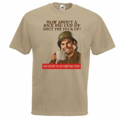 How About a Nice Big Cup of STFU' T-Shirt Army Propaganda Khaki