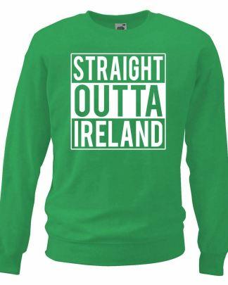 Kelly Green Straight Outta Ireland Sweatshirt