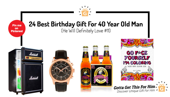 Birthday Gift Ideas For 40 Year Old Man