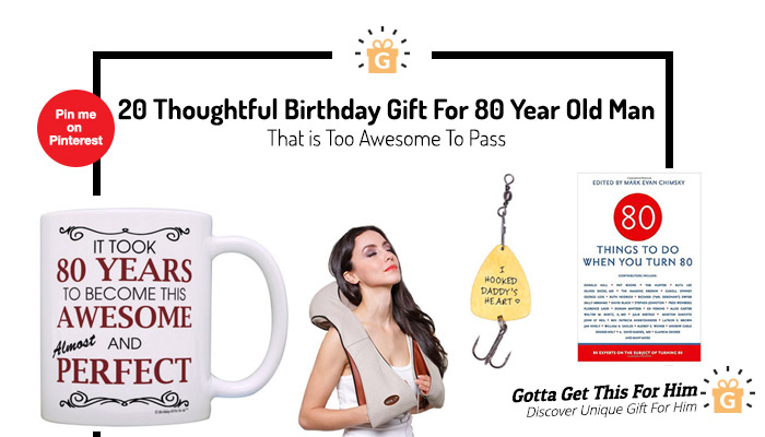 Birthday Gift For 80 Year Old Man