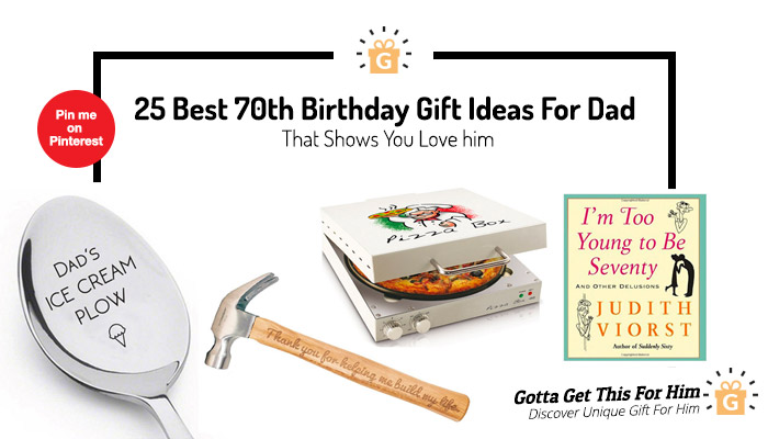 Great 70th Birthday Gift Ideas For Dad