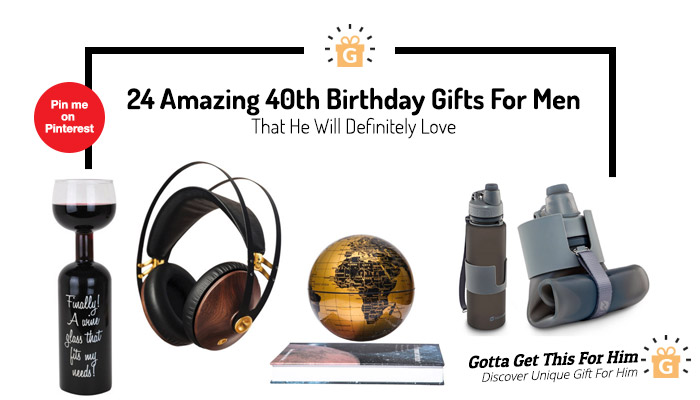 Unique 40th Birthday Gift Ideas For Men
