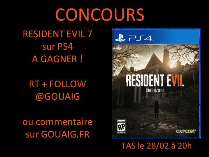 Concours Resident EVIL 7 GOUAIG.FR PS4