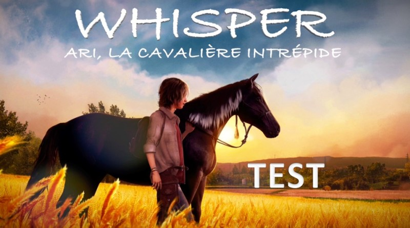 Test Whisper - Ari, la cavalière intrépide - PS4 SWITCH