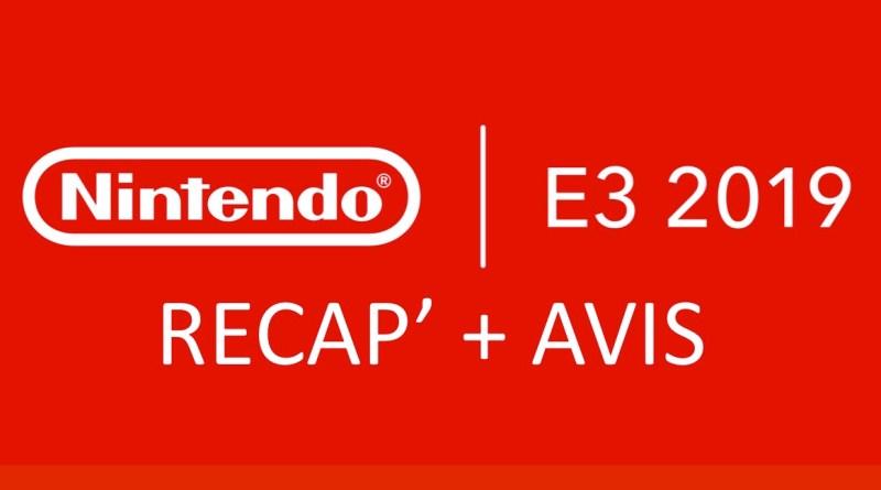 E3 2019 Recap avis jeux Nintendo - Gouaig
