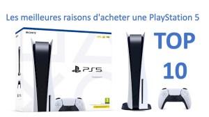 Les meilleures raisons d'acheter une PlayStation 5