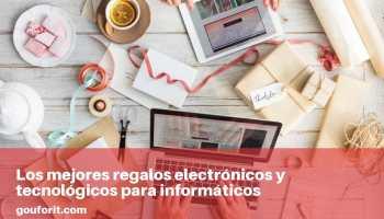 Los mejores regalos electrónicos y tecnológicos para informáticos