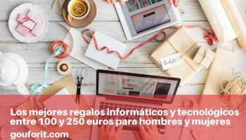 Los 10 mejores regalos informáticos y tecnológicos entre 100 y 250 euros para hombres y mujeres