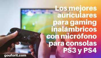 Los mejores auriculares para gaming inalámbricos con micrófono para consolas PS3 y PS4
