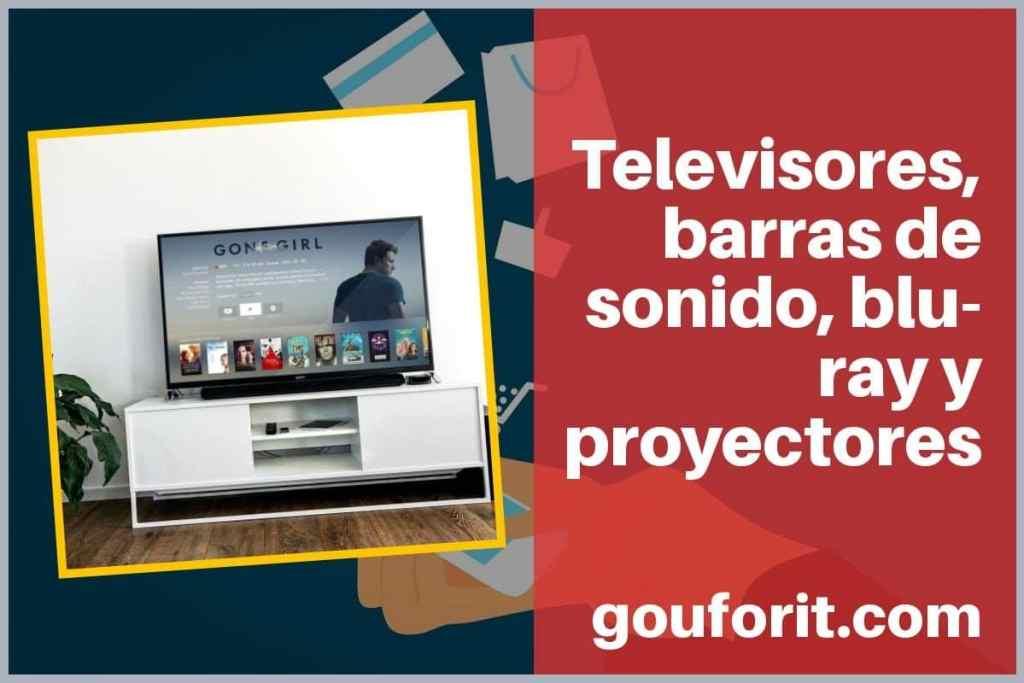 Televisores, barras de sonido, blu-ray y proyectores