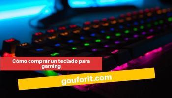 Cómo comprar un teclado para gaming