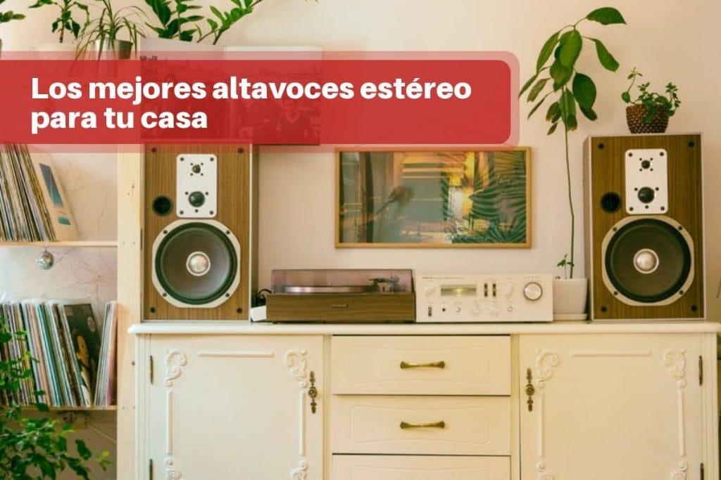 Los mejores altavoces estéreo para tu casa