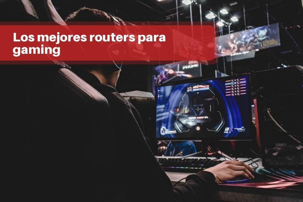 Los mejores routers para gaming