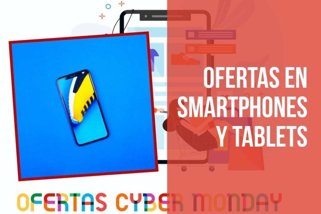 Ofertas Fin de Semana del Cyber Monday en smartphones y tablets