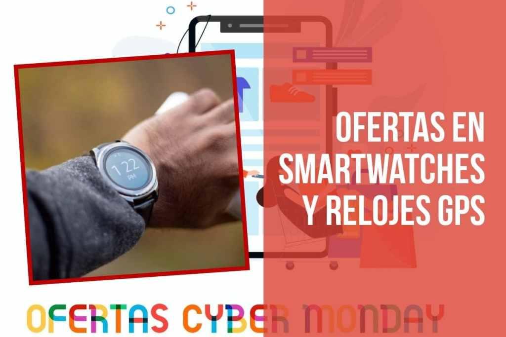 Ofertas en Smartwatches y relojes GPS en el Fin de Semana del Cyber monday